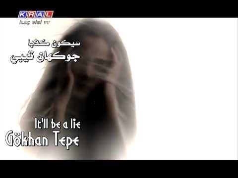 Gökhan Tepe - Yalan Olur ~ Translation - مترجمة