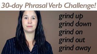 PHRASAL VERB GRIND