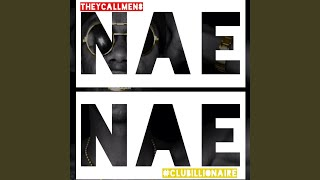 NaeNae (Hold up, Show Nuff)