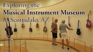 Visiting the Musical Instrument Museum in Scottsdale, AZ