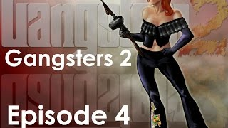 Let's Play! Gangsters 2: Vendetta - Episode 4