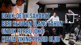 Detik Detik Sahabat Beri Kejutan Ulang Tahun Untuk Herru Joko Ketua Viking Persib Club Youtube