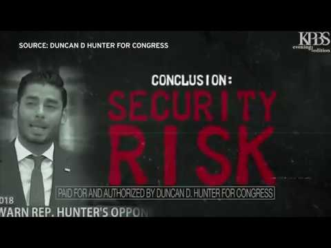 "Duncan Hunter Campaign Ad Calls Democratic Challenger ""Security Risk"""