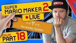 🔴 SUPER MARIO MAKER 2 ONLINE 👷 #18: Vernetztes Spielen | Von wegen Rang A! Reif für die Anstalt!