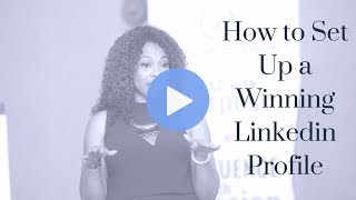 How to Set Up a Winning Linkedin Profile