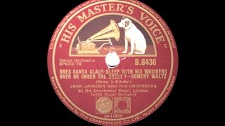 Does Santa Claus Sleep With His Whiskers...- Jack Jackson & his Orchestra - 1933