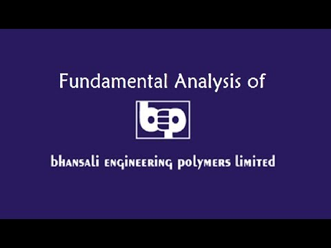 FUNDAMENTAL ANALYSIS OF BHANSALI ENGINEERING POLYMERS LTD. (BEPL)