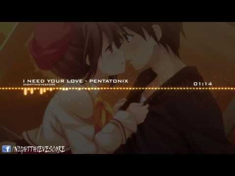 Nightcore   I need your love   Pentatonix