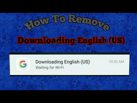 How To Remove Downloading English (US) Waiting For Wifi