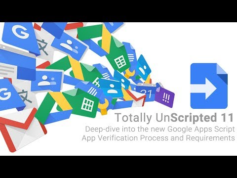 TU11 Highlight: Deep-dive into the new Google Apps Script App Verification Process and Requirements