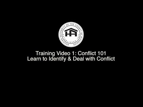 Housing Authority - Training Video 1: Conflict 101 - Learn to Identify & Deal with Conflict