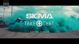 Sigma Ft. Take That Cry Control-S Remix.mp3