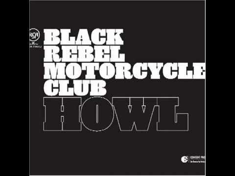 Black Rebel Motorcycle Club - Howl