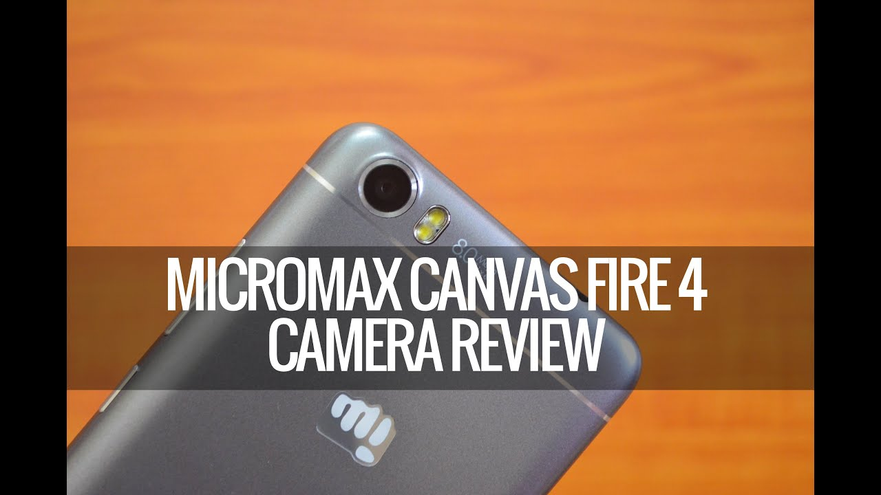 Micromax Canvas Fire 4 A107 Camera Settings Videos - Waoweo