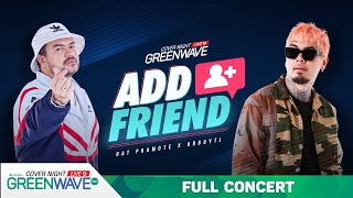 Cover Night Live : Add Friend - OAT PRAMOTE x URBOYTJ [ FULL ]