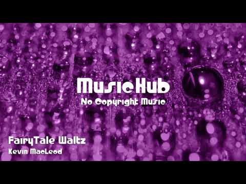 🎵 FairyTale Waltz - Kevin MacLeod 🎧 No Copyright Music 🎶 Royalty Free Music