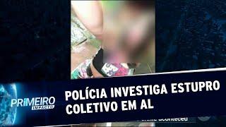 Polícia investiga possível caso de estupro coletivo em Campestre, AL   Primeiro Impacto (12/07/19)