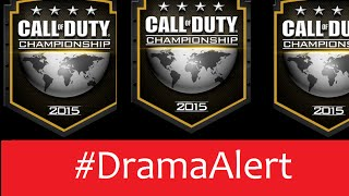 Call of Duty Champs 2015 #DramaAlert Lets Go #CODchamps1Mill