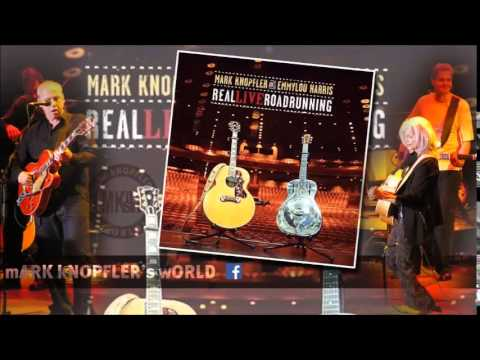 MARK KNOPFLER and EMMYLOU HARRIS - Our Shangri-là -Real LiveRoadrunning