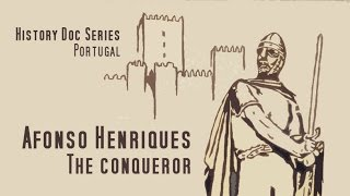 History Docs Series: King Afonso Henriques