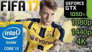 FIFA 17: GTX 1050 ti - i3 6100 - 1080p - 1440p - 4K