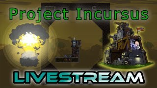 Hello there! Project Incursus here! We're gonna be playing some mor...