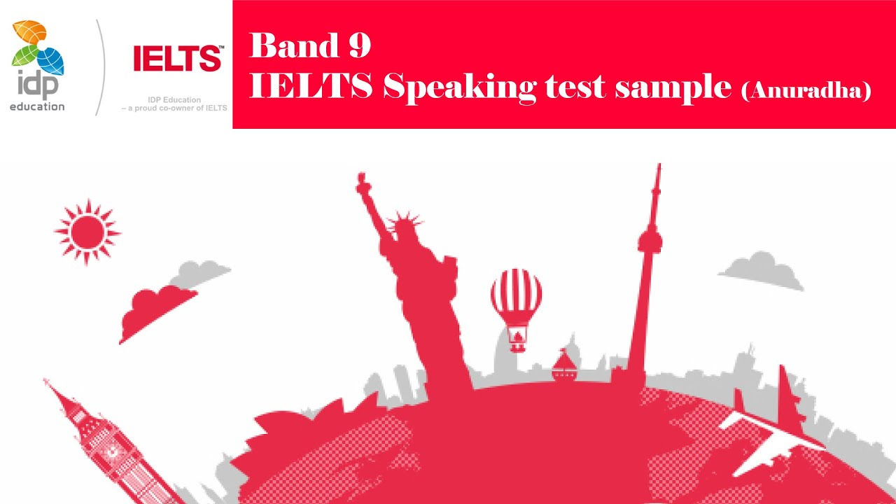 Band 9 – IELTS Speaking test sample IELTS雅思官方考試中心-IDP國際教育中心 - YouTube