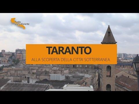PUGLIA, PORTA D'ORIENTE - 19 - TARANTO, ALLA SCOPERTA DELLA CITTA' SOTTERRANEA