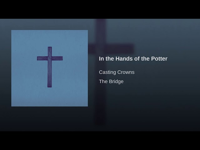 In the Hands of the Potter