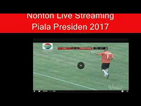 NONTON bola live streaming piala presiden 2017 di indosiar - YouTube