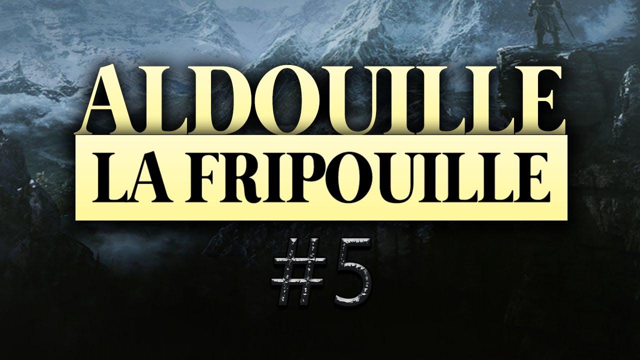 [FR] ALDERIATE - LET'S PLAY SKYRIM - ALDOUILLE LA FRIPOUILLE - ÉPISODE 5