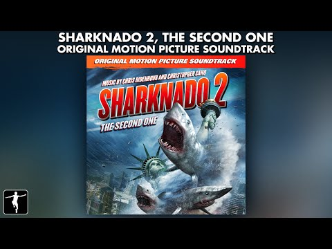 Chris Ridenhour, Christopher Cano - Sharknado 2: The Second One Soundtrack (Official)