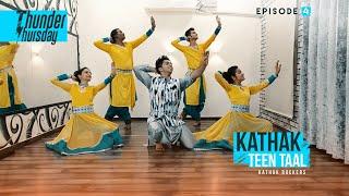 Kumar Sharma | KATHAK | Kathak Rockers | Thunder Thursday | Episode 4