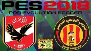PS4 PES 2018 Gameplay Al Ahly vs Esperance De Tunis HD