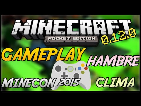 Barra de Hambre, Clima, Soporte para Controles + GAMEPLAY | Minecraft PE 0.12.0 Minecon 2015