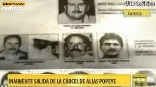 Inminente salida de la cárcel de alias Popeye