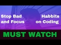 How To Leave a Bad Habbit and focus on programming