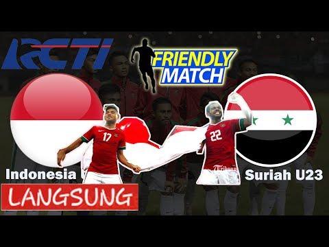 Siaran Langsung Indonesia U23 vs Syria U23 - LIVE TV NASIONAL || Friendly Match