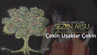 Cihan Okan - Çekin Uşaklar Çekin | Türkiye Şarkıları  - The Songs of Turkey (Live)