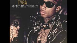Tyga - Bitch Im The Shit [Lyrics]
