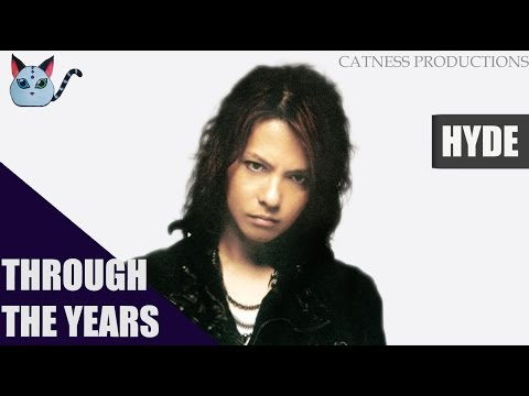 Through the years: Hyde (1991-2016) | Catness Productions