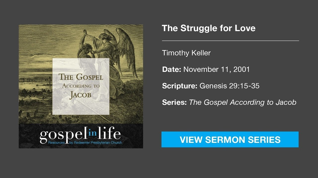 The Struggle for Love – Timothy Keller [Sermon]