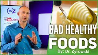 Bad Healthy Foods | Beware!