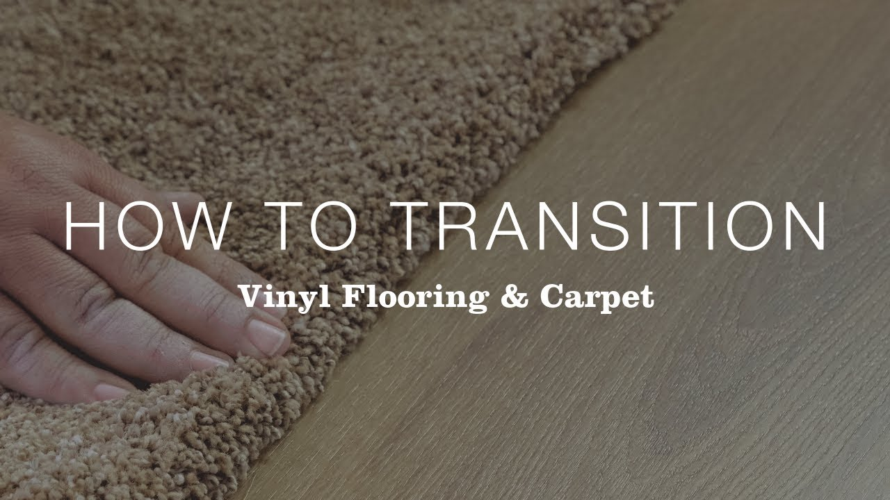How To Transition Between Vinyl Flooring And Carpet You