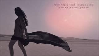 Armen Miran & Hraach - Inevitable Ending (Viken Arman & Goldcap Remix)