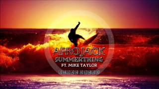 Afrojack - SummerThing! ft. Mike Taylor (Jovan Drop Rework)