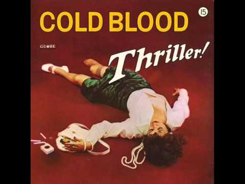 Cold Blood - Baby I Love You - Thriller (1973)