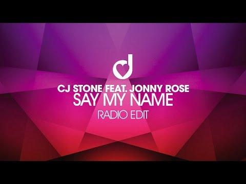 CJ Stone feat. Jonny Rose – Say My Name (Radio Edit)