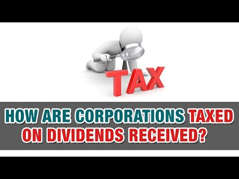 How are Corporations Taxed on Dividends Received? - Tax Tip Weekly