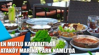 En mutlu kahvaltılar Ataköy Marina Park Namlı'da